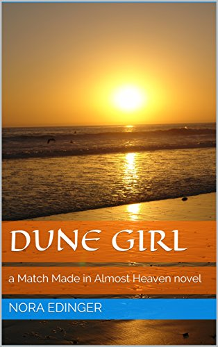 Dune Girl: a Match Made in Almost Heaven romance