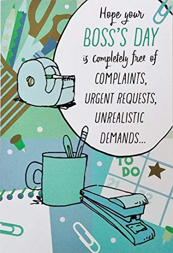 Hope Your Bosss Day is Completely Free of Complaints, Urgent Requests, Unrealistic Demands Funny Greeting Card