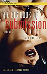 The Big Book of Submission, Volume 2: 69 Kinky Tales (A Cleis Anthology)