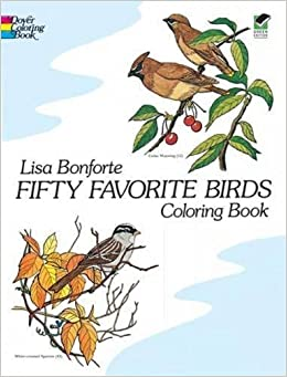 Fifty Favorite Birds Coloring Book Dover Nature By Lisa Bonforte 1982 04 01 Amazon Books