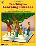 Teaching for Learning Success: The Complete Handbook for Classroom Organization and Management by Gloria Frender (2004-10-01)