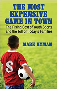 =EXCLUSIVE= The Most Expensive Game In Town: The Rising Cost Of Youth Sports And The Toll On Today's Families. descubra Redondo Trine Other volveran