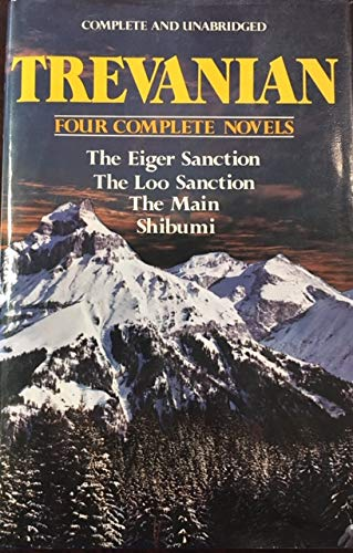 Trevanian: Four Complete Novels (The Eiger Sanction/ The Loo Sanction/ The Main/ Shibumi)