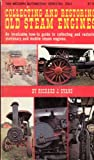 Collecting and Restoring Old Steam Engines, Richard J. Evans, 0830620613