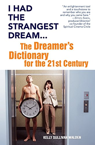 I Had the Strangest Dream…: The Dreamer's Dictionary for the 21st Century