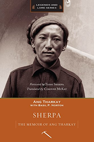 Sherpa: The Memoir of Ang Tharkay (Legends and Lore) (Sherpa Guide)