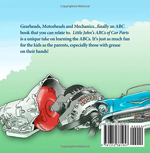 Little Johns Abcs Of Car Parts John Pedigo 9781312381957 Amazon
