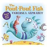 The Pout-Pout Fish Undersea Alphabet: Touch and Feel (A Pout-Pout Fish Novelty)