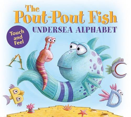 The Pout-Pout Fish Undersea Alphabet: Touch and Feel (A Pout-Pout Fish Novelty) by Farrar Straus Giroux