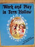 Work and Play in Fern Hollow, Outlet Book Company Staff and Random House Value Publishing Staff, 0517458489