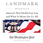 Landmark: The Inside Story of America's New Health-Care Law and What It Means for Us All |  The Washington Post