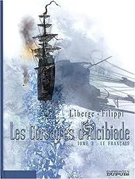 Les corsaires d'Alcibiade, tome 3 : Le Français par Éric Liberge