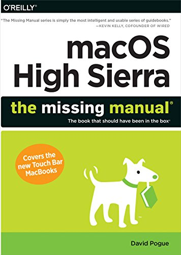 Sierra High Guide - macOS High Sierra: The Missing Manual: The book that should have been in the box