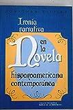 img - for Ironia Narrativa en La Novela Hispanoamericana Contemporanea book / textbook / text book