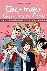 Toi   moi   tous les autres, tome 2 : #Ensembletoutestpossible par Nathalie Jomard