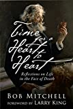 img - for Time for a Heart-to-Heart: Reflections on Life in the Face of Death book / textbook / text book