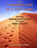 A Panoramic View of 6,000 Years: Experience Emunah and Prophecy Through the History Timeline