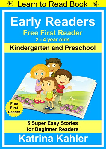 Early Readers - First Learn to Read Book - Kindergarten and Preschool: 5 Super Easy Stories for Beginner Readers by [Kahler, Katrina]