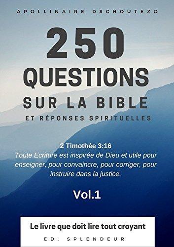 250 Questions Sur La Bible Et Reponses Spirituelles Le