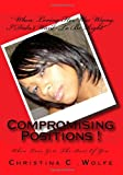 Compromising Positions !, Christina C. Wolfe, 1449509177