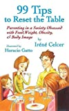 99 Tips to Reset the Table, Irene Celcer, 1938313011