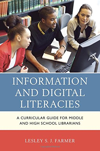 Information and Digital Literacies: A Curricular Guide for Middle and High School Librarians