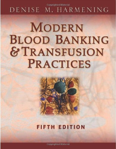 Modern Blood Banking & Transfusion Practices (Modern Blood Banking and Transfusion Practice) (Bank Of The West Online Banking)
