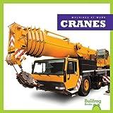 Cranes (Bullfrog Books: Machines at Work)