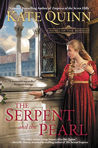 : The Serpent and the Pearl (The Borgia Chronicles series Book 1)