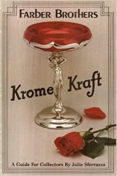 Farber Brothers Krome-Kraft: A Guide for Collectors, Krome Kraft by Julie Sferrazza (1988-06-03)