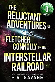 The Reluctant Adventures of Fletcher Connolly on the Interstellar Railroad Vol. 3: Banjaxed Ceili by [Savage, Felix R.]
