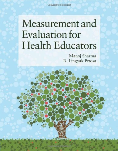 Measurement And Evaluation For Health Educators by Manoj Sharma (2012-11-06)