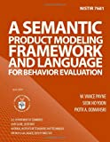 NISTIR 7681: a Semantic Product Modeling Framework and Language for Behavior Evaluation, U. S. Department U.S. Department of Comemrce, 1495983242