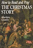 How to Read and Pray the Christmas Story, Marilyn N. Gustin, 0892435712