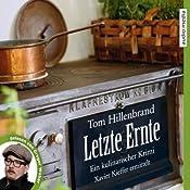 Letzte Ernte (Xavier Kieffer 3) | Tom Hillenbrand