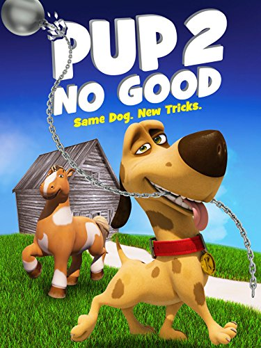 Pup 2 No Good (Good Movie For Kids And Adults)