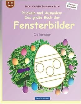 Book BROCKHAUSEN Bastelbuch Bd. 6: Prickeln und Ausmalen - Das grosse Buch der Fensterbilder: Ostereier: Volume 6