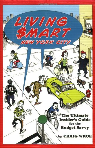 Living Smart in New York City: The Ultimate Guide for the Budget Savvy  (Softcover)