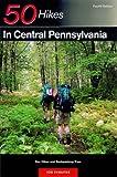 50 Hikes in Central Pennsylvania, Tom Thwaites, 0881504750