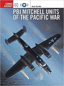 Book Combat Aircraft 40: PBJ Mitchell Units of the Pacific War by Jerry Scutts (2003-12-25)