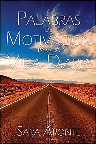 Palabras De Motivacion Para La Vida Diaria Spanish Edition