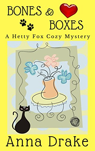 Bones & Boxes: A Hetty Fox Cozy Mystery (Hetty Fox Cozy Mysteries) by [Anna Drake]