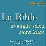 La Bible : Évangile selon saint Marc |  auteur inconnu