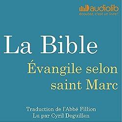 La Bible : Évangile selon saint Marc