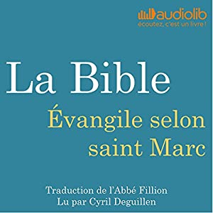 La Bible : Évangile selon saint Marc Audiobook