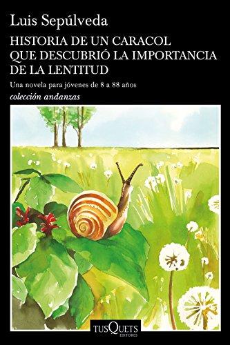 Historia de un caracol que descubrió la importancia de la lentitud (Volumen independiente) (