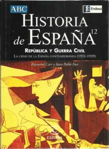HISTORIA DE ESPAÑA ESPASA. Vol. 12. REPÚBLICA Y GUERRA CIVIL. La crisis de la España contemporánea 1931-1939 .: Amazon.es: Libros