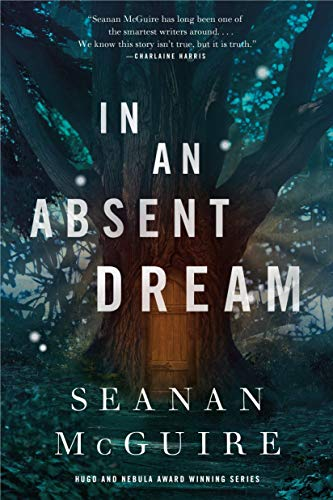 Book cover from In an Absent Dream (Wayward Children) by Seanan McGuire