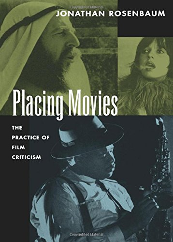 Placing Movies The Practice Of Film Criticism Rosenbaum Jonathan 9780520086333 Books Amazon Ca