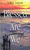 img - for Blessed Are We: Experiencing Joy As the Beatitudes of Jesus Turn Our Priorities Upside Down book / textbook / text book